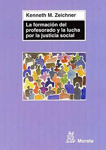 La formación del profesorado y la lucha por la justicia social por Kenneth M. Zeichner