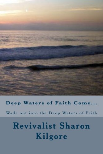 deep-waters-of-faith-come-wade-out-into-the-deep-waters-of-faith