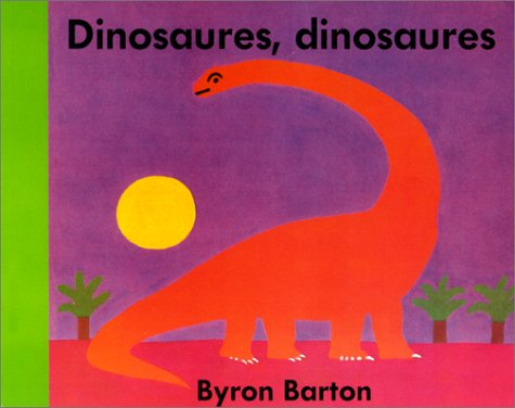 Dinosaures, dinosaures par Byron Barton