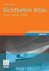 Sichtbeton Atlas: Planung - Ausführung - Beispiele