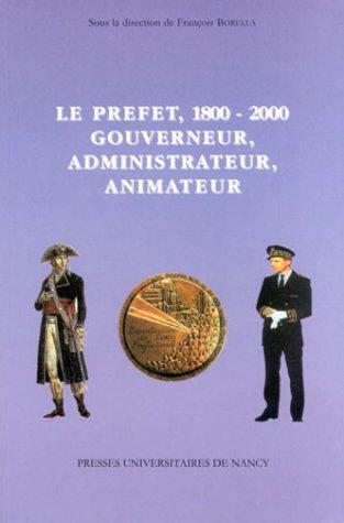 Le Préfet, 1800-2000 : Gouverneur, administrateur, animateur