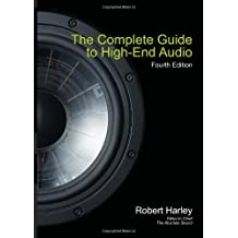 Complete Guide to High-End Audio (Acoustic Sound Engineering)