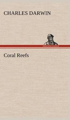 [(Coral Reefs)] [By (author) Professor Charles Darwin] published on (January, 2013) par Professor Charles Darwin