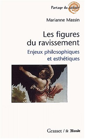 Les figures du ravissement: Enjeux philosophiques et esthétiques (Collection Partage du savoir)