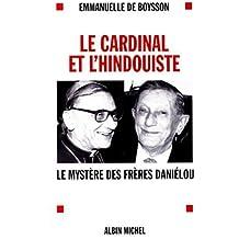 Le cardinal et l'hindouiste: Le mystère des frères Daniélou