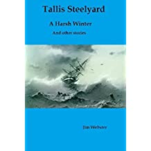 Tallis Steelyard, a harsh winter and other stories.