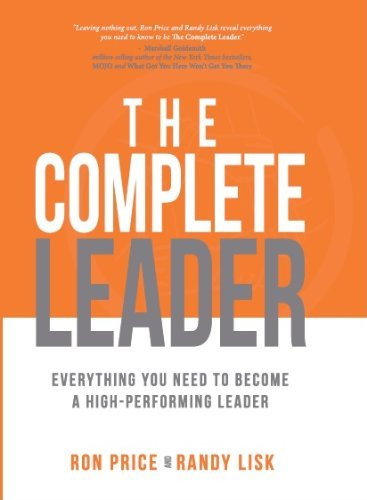 the-complete-leader-everything-you-need-to-become-a-high-performing-leader-by-ron-price-2014-02-10