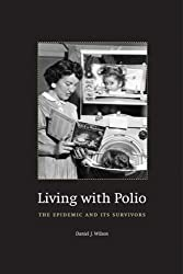 Living with Polio - The Epidemic and Its Survivors