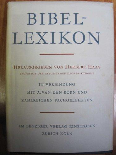Bibel-Lexikon. ,Herausgegeben in Verbindung mit A. van den Born und zahlreichen Fachgelehrten.