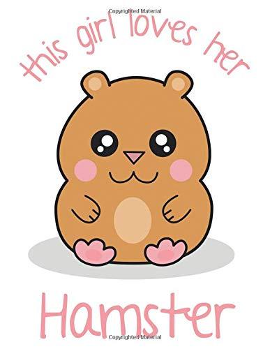 This Girl Loves Her Hamster: Notebook Gift For Hamster Lovers