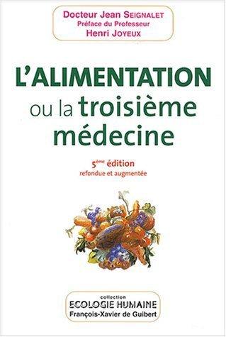 L'Alimentation. Ou La Troisième Médecine De Jean Seignalet 2004 Broché