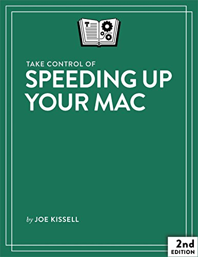 Take Control of Speeding Up Your Mac (English Edition) por Joe Kissell