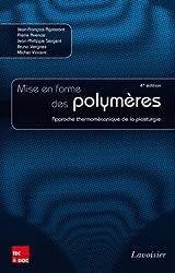 La mise en forme des polymères : Approche thermomécanique de la plasturgie