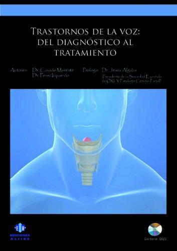 Trastornos de la voz: Del diagnóstico al tratamiento por Juan Carlos Casado Morente