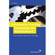 Collaborative Planning, Forecasting and Replenishment - How to create a Supply Chain Advantage. Pre-Print-Edition