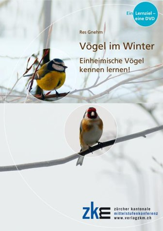 Vögel im Winter: Einheimische Vögel kennen lernen!