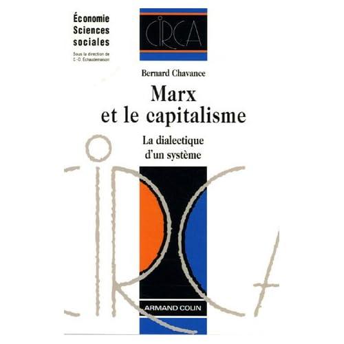 Marx et le capitalisme : La dialectique d'un système