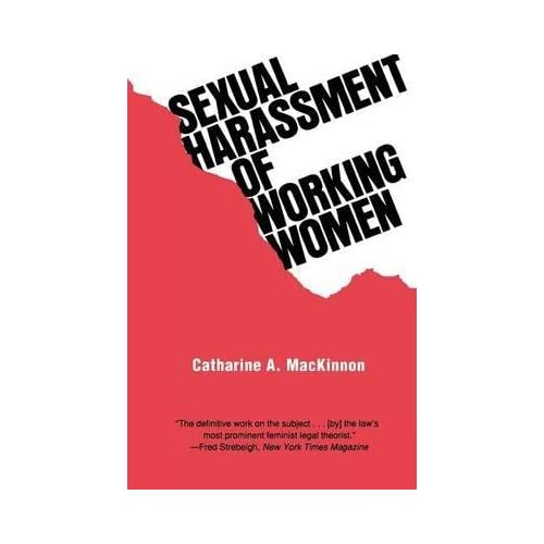 By Catharine A MacKinnon ; Thomas I Emerson ( Author ) [ Sexual Harassment of Working Women: A Case of Sex Discrimination Yale FastBack By Sep-1979 Paperback