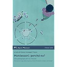 Montessori: perché no?: Una pedagogia per la crescita