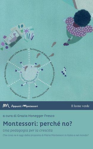 Montessori: perché no?: Una pedagogia per la crescita (Fuori collana)