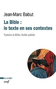 La Bible : le texte en ses contextes (Lire la Bible)
