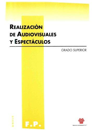 Realización de audiovisuales y espectáculos. Grado superior por Antonio Márquez Lozano