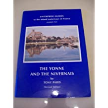 Enterprise Guide to the River Yonne and the Canal du Nivernais, from the Seine to the Loire (Enterprise Cruising Guides)