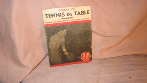 Rgles de tennis de table, ping-pong, conformes aux rgles officielles dictes par la fdration franaise de tennis de table