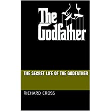 The Secret Life of The Godfather (The Secret Life of... Book 2) (English Edition)