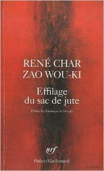 Effilage du sac de jute de René Char,Zao Wou-ki (Auteur, Illustrations),Dominique de Villepin (Préface) ( 2 février 2011 )