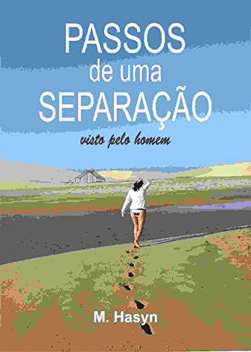 PASSOS DE UMA SEPARAÇÃO: visto pelo homem (Portuguese Edition) por MISHA HASYN