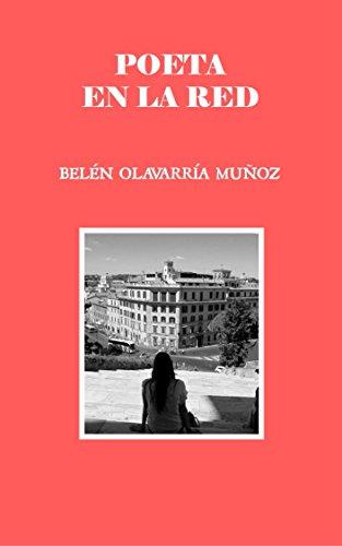 POETA EN LA RED eBook: Belén Olavarría Muñoz, Míriam Martínez ...