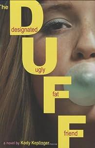 The Duff: Designated Ugly Fat Friend par  Kody Keplinger