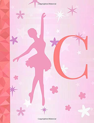 C: Ballet Notebook for Girls ~ Wide Ruled Composition Notebook 8.5