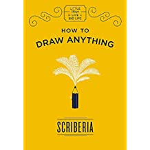 How to Draw Anything (Little Ways to Live a Big Life)