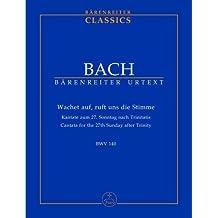 Wachet auf, ruft uns die Stimme BWV 140 -Kantate zum 27. Sonntag nach Trinitatis-. Studienpartitur