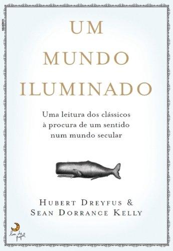 Um Mundo Iluminado (Portuguese Edition) eBook: HUBERT DREYFUS ...