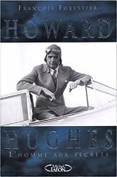 Howard Hughes, l'homme aux secrets