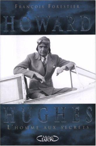 HOWARD HUGHES HOMME AUX SECRET par FRANCOIS FORESTIER