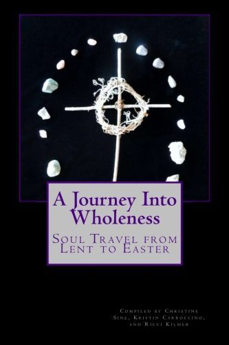 A Journey Into Wholeness: Daily Reflections for Lent (Mustard Seed Devotionals) by Christine Sine (2014-01-27)