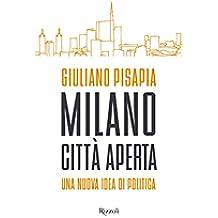 Milano città aperta: Una nuova idea di politica