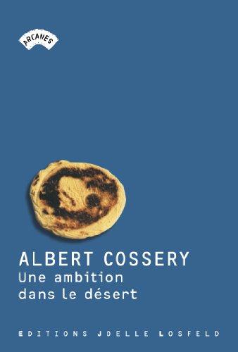 Une ambition dans le désert par Albert Cossery