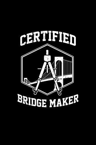 Certified Bridge Maker: Liniertes Notizbuch - Bauingenieur Konstruktion Ingenieur Abschluss Beruf Bauingenieurwesen Geschenk