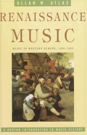 Renaissance Music: Music in Western Europe, 1400 1600 (The Norton Introduction to Music History)