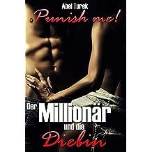 Punish me! - Der Millionär und die Diebin