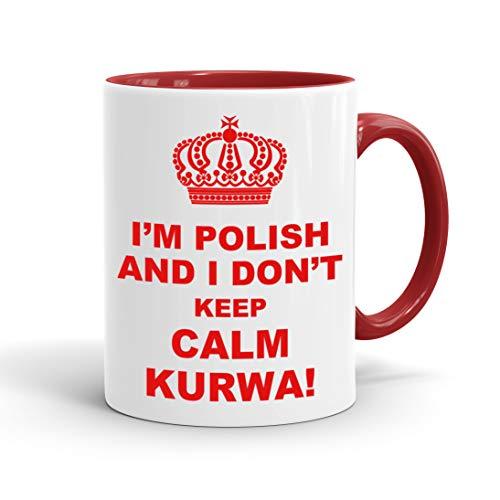 True Statements Lustige Tasse I am polish and i dont keep calm kurwa - Kaffee-Tasse mit Spruch - Geschenk für Mitarbeiter - Chef - Büro - Arbeit, inner red