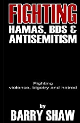 Fighting Hamas, BDS and Anti-Semitism.: Fighting violence, bigotry and hatred.