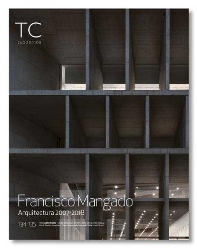 Francisco Mangado: Arquitectura 2007- 2018 (TC Cuadernos) por Francisco Mangado Beloqui