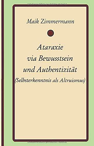 sein und Authentizität: (Selbsterkenntnis als Altruismus) ()