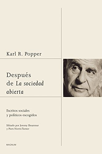 Después de La sociedad abierta: Escritos sociales y políticos escogidos (Magnum)